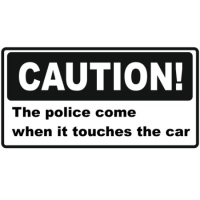 Наклейка Caution! The police come when it touches the car