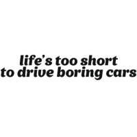 Наклейка life's too short to drive boring cars