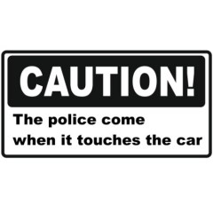 caution-the-police-come-when-it-touches-the-car-450x450